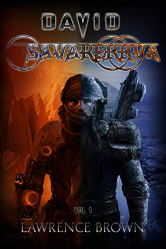 David: Savakerrva: A New Science Fiction Apocalyptic Adventure Series, Vol 1
