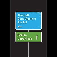 The Left Case Against the EU