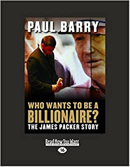 Book 1: Who Wants to Be a Billionaire?: The James Packer Story