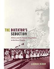 The Dictator's Seduction: Politics and the Popular Imagination in the Era of Trujillo