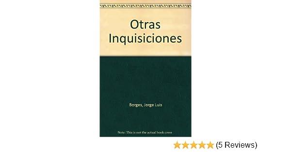 Otras Inquisiciones (Spanish Edition): Jorge Luis Borges ...