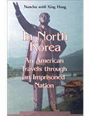 In North Korea: An American Travels Through an Imprisoned Nation by Nanchu (2003-07-01)
