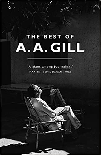 43b02ae742ad6 The Best of A. A. Gill: Amazon.co.uk: Adrian Gill: 9781474607759: Books