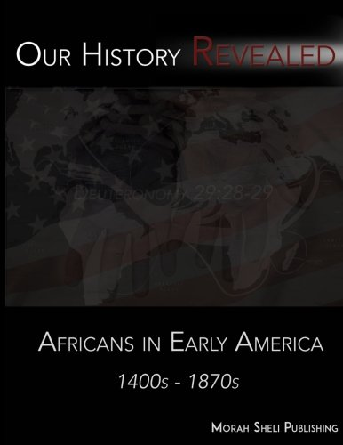 Our History Revealed: Africans in Early America (Volume (Huldah Print)