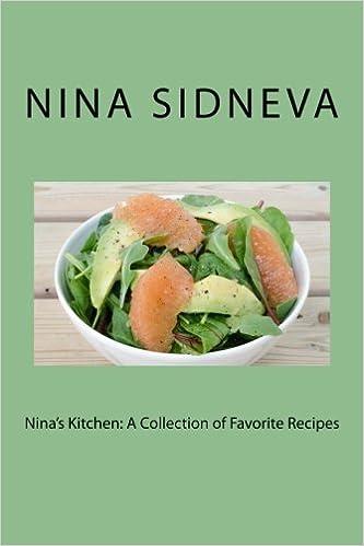 Nina's Kitchen: A Collection of Favorite Recipes by Nina Sidneva (2015-10-29)