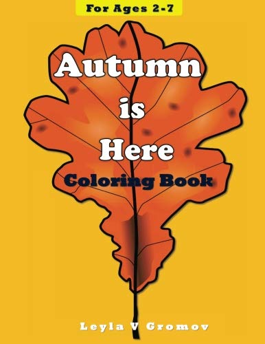 Autumn is Here: Coloring Book for Children Ages 2-7 (Coloring Books) (Volume 4) for $<!--$5.99-->
