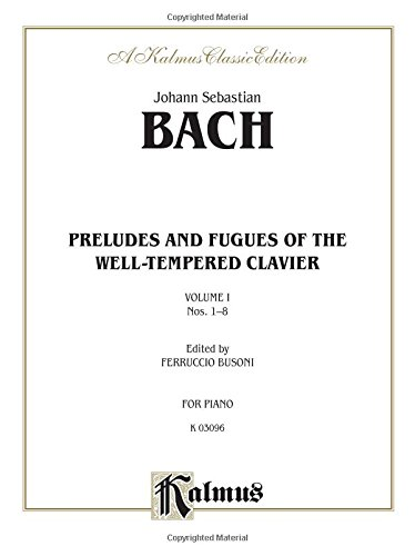 The Well-Tempered Clavier: 48 Preludes and Fugues, Vol. 1: Nos. 1-8