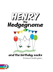 Henry the Hedgegnome and the birthday socks. (Hedgegnomes) (Volume 2)