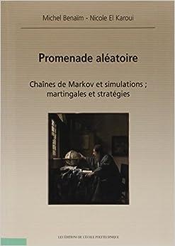Promenade aléatoire: Chaînes de Markov et simulations : martingales et stratégie.