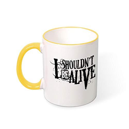 I Shouldn't Be Alive Style In Print Coffee Mug Handle Ceramic Cup Colored Mug
