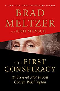 Book Cover: The First Conspiracy: The Secret Plot to Kill George Washington