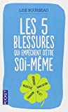 img - for Les cinq blessures qui empechent d' tre soi-meme (French Edition) book / textbook / text book