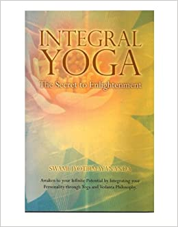 Integral Yoga - The Secret To Enlightenment: Swami ...