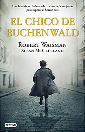 El chico de Buchenwald de Robbie Waisman y Susan McClelland