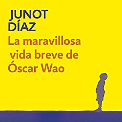 La maravillosa vida breve de Óscar Wao [The Brief Wondrous Life of Oscar Wao]