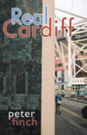 Real Cardiff by Finch, Peter (2004) Paperback