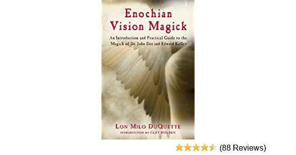 Enochian vision magick an introduction and practical guide to the enochian vision magick an introduction and practical guide to the magick of mr john dee and edward kelley kindle edition by lon milo duquette fandeluxe Images