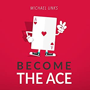 Become the Ace: 13 Ways to Developing Peace, Passion, and Purpose Audiobook