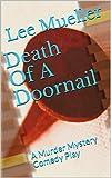 Death Of A Doornail: A Murder Mystery Comedy Play