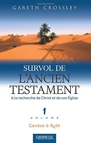 Survol de l'Ancien Testament volume 1 (The Old Testament explained & applied): A la recherche de Christ et de son Eglise  [Crossley, Gareth] (Tapa Blanda)