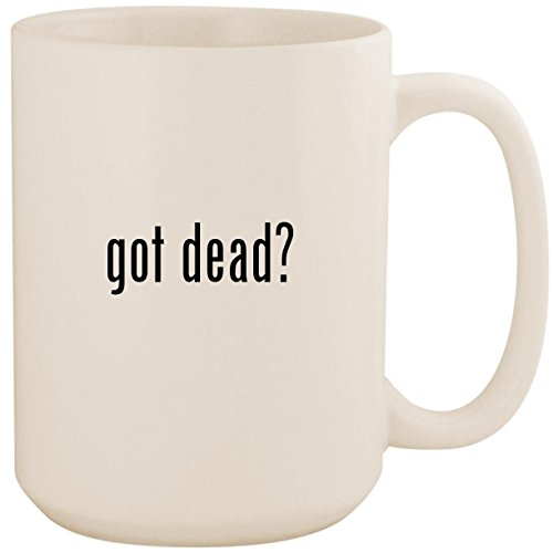 got dead? - White 15oz Ceramic Coffee Mug Cup (The Walking Dead Survival Instinct Pc Game)