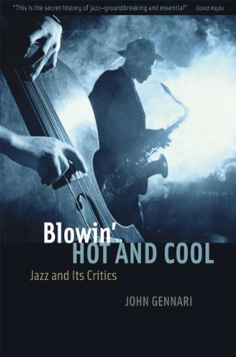 Blowin hot and cool jazz and its critics kindle edition by john blowin hot and cool jazz and its critics by gennari john fandeluxe Images