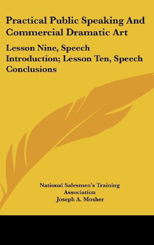 Practical Public Speaking And Commercial Dramatic Art: Lesson Nine, Speech Introduction; Lesson Ten, Speech Conclusions -  National Salesmen's Training Association, Hardcover