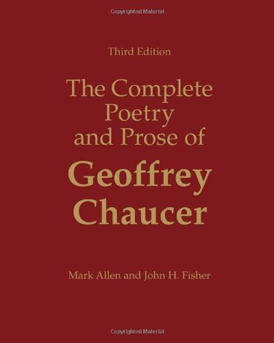 The Complete Poetry and Prose of Geoffrey Chaucer by Allen, Mark, Fisher, John H.(January 5, 2011) Hardcover