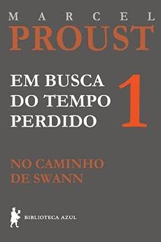 No caminho de Swann (Em busca do tempo perdido) por [Proust, Marcel]