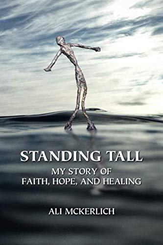 Standing Tall: My Story of Faith, Hope, and Healing