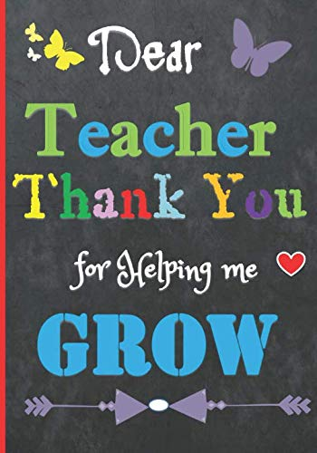 Dear Teacher Thank You for Helping Me Grow: Appreciation Notebook/Journal: Best Teacher Ever: Planner for Teacher Gift: Great for Teacher ... that Inspire Women. Show how much you care!! (Prayer For A Child With A Learning Disability)