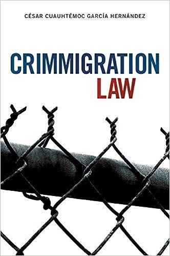 Crimmigration Law: Hernández, César Cuauhtémoc García: 9781627223874:  Amazon.com: Books