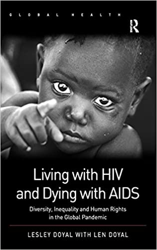 Téléchargement de livres électroniques Google Living with HIV and Dying with AIDS: Diversity, Inequality and Human Rights in the Global Pandemic (Global Health) 140943110X PDF FB2