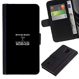 All Phone Most Case / Oferta Especial Cáscara Funda de cuero Monedero Cubierta de proteccion Caso / Wallet Case for Samsung Galaxy Note 4 IV // Stand Back - Science - Funny