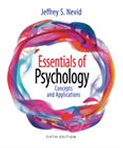 Essentials of Psychology: Concepts and Applications (Essential Of Psychology 4th Edition By Jeffrey Nevid)