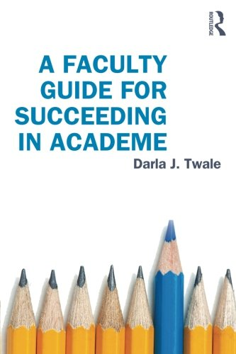 A Faculty Guide for Succeeding in Academe