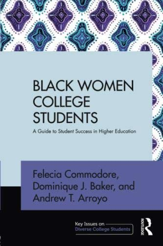 Black Women College Students: A Guide to Student Success in Higher Education (Key Issues on Diverse College Students)