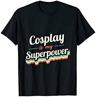 Cosplay is my Superpower Funny Gift Cosplay Vintage Design T-shirt | Size S - 5XL