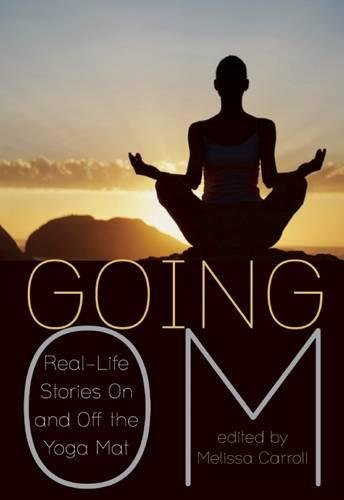 Going Om Real Life Stories Yoga