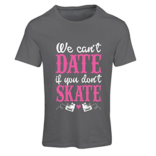 T Shirts for Women No Skate, No Date - Cool Slogan Gift, Funny Dating Quotes (Large Graphite Multi Color)