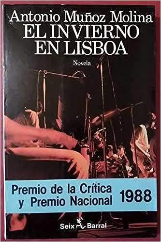 El Invierno En Lisboa: El Invierno En Lisboa Espagnol: Amazon.es: Molina, Antonio Munoz: Libros