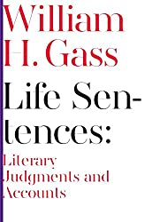 Life Sentences: Literary Judgments and Accounts (Scholarly)