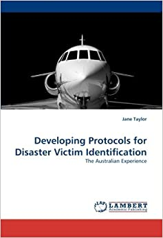 Book Developing Protocols for Disaster Victim Identification: The Australian Experience by Jane Taylor (2010-08-15)