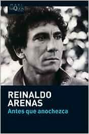Antes que anochezca (MAXI): Amazon.es: Reinaldo Arenas: Libros