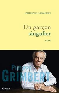 Un garçon singulier : roman, Grimbert, Philippe