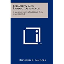 Reliability and Product Assurance: A Manual for Engineering and Management