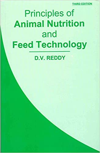 Principles of Animal Nutrition and Feed Technology, 3/E (PB): D.V. Reddy: 0008120417968: Books - Amazon.ca