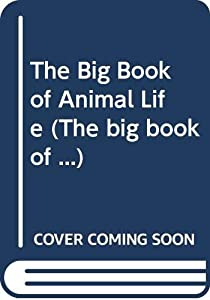 Hardcover THE BIG BOOK OF ANIMAL LIFE (THE BIG BOOK OF ...) Book