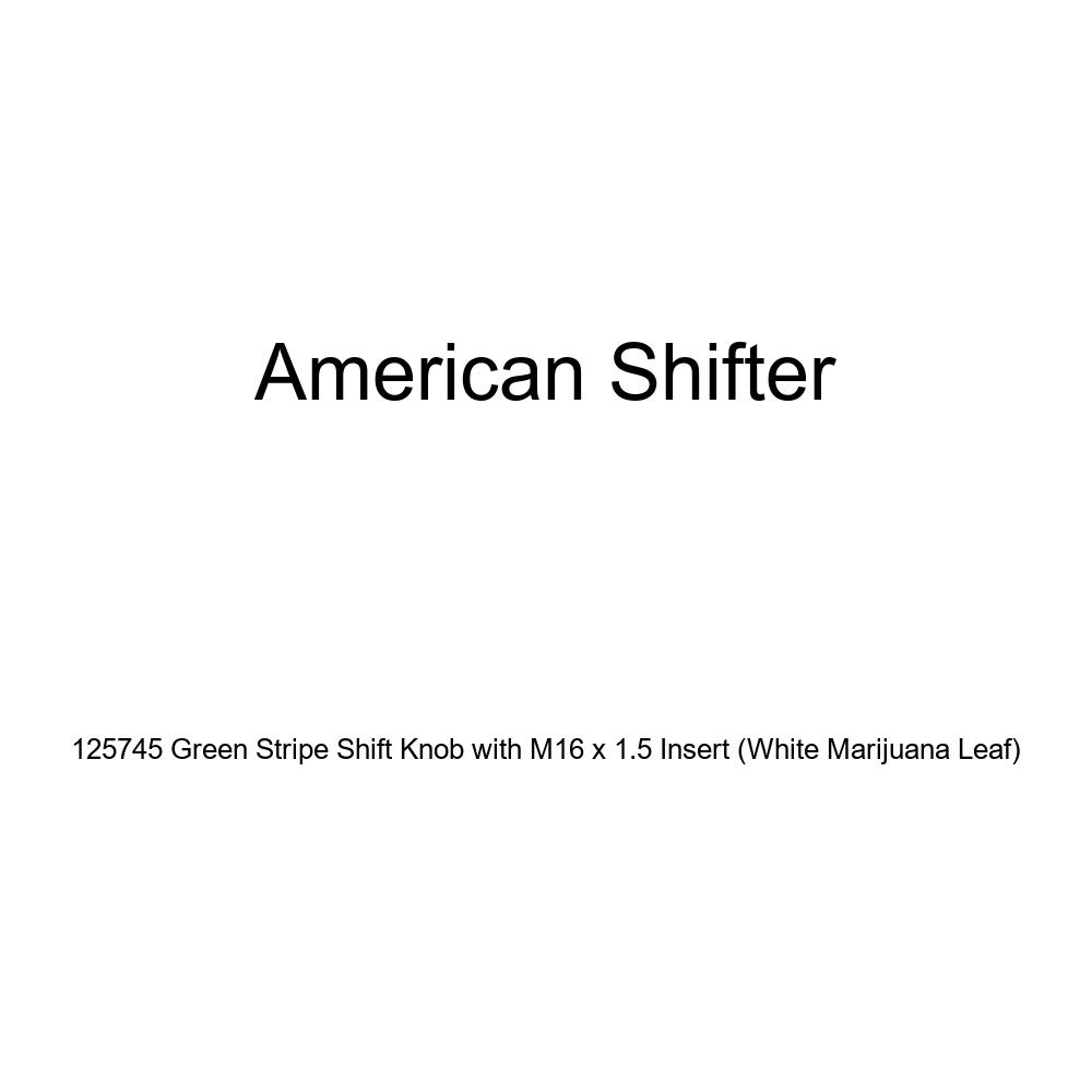 American Shifter 125745 Green Stripe Shift Knob with M16 x 1.5 Insert White Marijuana Leaf