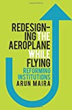 img - for Redesigning the Aeroplane While Flying: Reforming Institutions book / textbook / text book